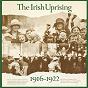 Compilation The Irish Uprising 1916-1922 avec Tommy Makem / Breandan O Duill / Daniel Callahan / Sean T O Kelly / Liam Clancy...