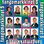 Compilation Tangomarkkinat 5 avec Kaija Pohjola / Minna Hirvijärvi / Satu Pitkäaho / Eija Kantola / Tuire Mellanen...