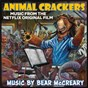 Album Animal crackers (music from the netflix original film) de Bear Mccreary