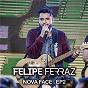 Album Felipe ferraz, nova face (ep 2) (ao vivo) de Felipe Ferraz