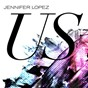 Album Us de Jennifer Lopez