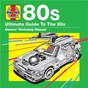Compilation Haynes ultimate guide to 80s avec Dolly Parton / Wham / Dead Or Alive / Adam & the Ants / Stray Cats...
