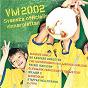 Compilation VM 2002 - Svenska officiella vinnarplattan avec E-Type / Magnus Uggla / Bo Kaspers / Patrik Isaksson / Wilmer X...