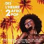 Album Dis l'heure 2 afro pop de Dis L Heure 2 Afro Pop