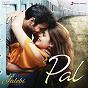 Album Pal de Shreya Ghoshal / Javed / Mohsin, Arijit Singh & Shreya Ghoshal / Arijit Singh