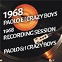 Album Paolo e I crazy boys - 1968 recording session de Paolo & I Crazy Boys / I Crazy Boys