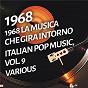 Compilation 1968 la musica che gira intorno - italian pop music, vol. 9 avec Little Tony / Le Voci Blu / Leo Ragano / Luis Enríquez Bacalov / Mario & Giosy Capuano...