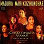 Album Madura marikozhundhae de Aparna Narayanan / A R Rahman, Anuradha Sriram, Shweta Mohan & Aparna Narayanan / Anuradha Shriram / Shweta Mohan