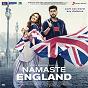 Album Namaste england (original motion picture soundtrack) de Mannan Shaah, Badshah & Rishi Rich / Badshah / Rishi Rich