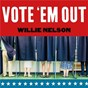 Album Vote 'em out de Willie Nelson