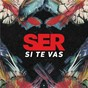 Album Si te vas (radio edit) de Ser