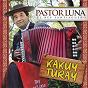Album Kakuy turay de Pastor Luna