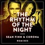 Album The Rhythm Of The Night (Remixes) de Teddy Corona / Sean Finn & Teddy Corona