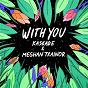 Album With you de Meghan Trainor / Kaskade & Meghan Trainor