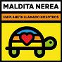 Album Un planeta llamado nosotros de Maldita Nerea