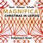 Album Magnificat - christmas in leipzig de Jean-Sébastien Bach / Solomon S Knot / Johann Kuhnau