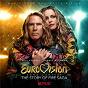 Compilation Eurovision Song Contest: The Story of Fire Saga (Music from the Netflix Film) avec Savan Kotecha / Will Ferrell / My Marianne / Tiësto / Erik Mjönes...