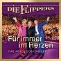 Album Für immer im Herzen - Das Abschiedskonzert de Die Flippers
