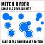 Album Mitch ryder sing his devilish hits: blue dress anniversary edition de Mitch Ryder