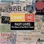 Album Past lives - the best of the rca years de Level 42