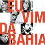 Compilation Eu vim da bahia avec Tom Zé / Gal Costa / Maria Bethânia / Caetano Veloso / Gilberto Gil