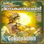 Compilation Gokulabalan avec P Jayachandran / Swetha Mohan / Sujatha / Madhu Balakrishnan / Manjari...