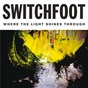 Album Where the light shines through (deluxe edition) de Switchfoot