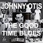 Album Johnny otis and the good time blues, vol. 1 de Johnny Otis