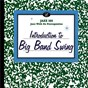 Compilation Introduction to big band swing avec Big Kahuna & the Copa Cat Pack / Gene Harris All Star Big Band / Keely Smith / Frankie Capp Orchestra / Rob Mcconnell...