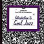 "Compilation Introduction to soul jazz avec The Gene Harris Quartet / John Mcduffy ""Brother Jack Mcduff"" / Plas Johnson / Gene Harris / Rickey Woodard..."