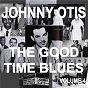 Album Johnny otis and the good time blues, vol. 4 de Johnny Otis