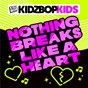 Album Nothing breaks like a heart de Kidz Bop Kids