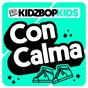 Album Con calma de Kidz Bop Kids