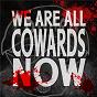 Album We Are All Cowards Now / Phonographic Memory de Elvis Costello