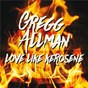 Album Love like kerosene (live) de Greg Allman