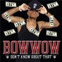 Album Don't know about that de Bow Wow