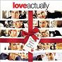 Compilation Love Actually Soundtrack avec Eva Cassidy / Kelly Clarkson / Dido / Maroon 5 / Norah Jones...
