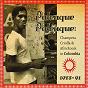 Compilation Palenque palenque: champeta criolla & afro roots in colombia 1975 - 91 avec Lisandro Meza Y Su Conjunto / Manuel Alvarez Y Sus Dangers / Cassimbas Negras / Abelardo Carbonó Y Su Conjunto / Son Palenque...