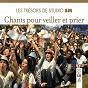 Compilation Les trésors de studio sm - chants pour veiller et prier avec Raymond Fau / Gaëtan de Courrèges / Les Halleluiah Folklovers / Le Groupe Crèche / Patrick Richard...