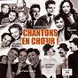 Compilation Chantons en chœur, vol. 1 avec Pierre Philippe / Andrex / Ginette Boudin / Les Philippines / Les Quatre de Paris...