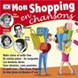 Compilation Mon shopping en chansons avec Jean-Jacques Debout / Anny Flore / Robert Courtine / Georges Alloo / Luis Mariano...