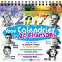 Compilation Votre calendrier 2017 en 24 chansons avec Tino Rossi / Bob Martin / Bernard Michel / Rolf Marbot / Eddie Barclay...