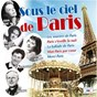 Compilation Sous le ciel de Paris avec Patachou / Charles Trénet / Édith Piaf / Bourvil / Jacqueline Boyer...