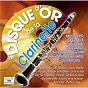 Compilation Le disque d'or de la clarinette avec Jimmy Hamilton / Hubert Rostaing / André Ekyan / Camille Sauvage / Claude Luter...