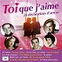 Compilation Toi que J'aime avec Mathé Altéry / Édith Piaf / Gilbert Bécaud / Annie Cordy / Luis Mariano...