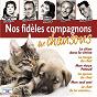 Compilation Nos fidèles compagnons en chansons avec Anny Flore / Mario Juillard / Arthur Pryor / Bourvil / Camille François...