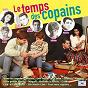 Compilation Le temps des copains avec Les Double Six / Gilbert Bécaud / Johnny Hallyday / Sheila / Serge Gainsbourg...