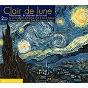 Compilation Clair de lune (nocturnes, le charme de la nuit) avec Dominique Merlet / Vincenzo Bellini / Gabriel Fauré / Edward Grieg / Franz Liszt...