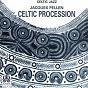 Compilation Celtic procession avec Jacques Pellen / Eric Barret / Patrick Molard / Gildas Boclé / Jacky Molard...
