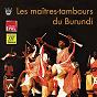 Album Les maitres-tambours du burundi de Les Maitres-Tambours du Burundi